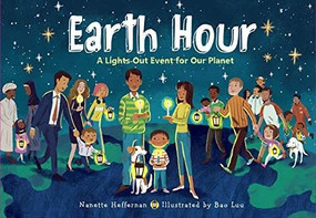 Earth Hour (A Lights-Out Event for Our Planet) by Nanette Heffernan, Bao Luu, 9781580899420