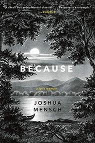 Because (A Lyric Memoir) - 9780393357646 by Joshua Mensch, 9780393357646