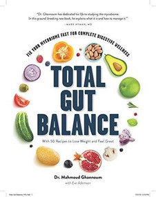 Total Gut Balance (Fix Your Mycobiome Fast for Complete Digestive Wellness) by Mahmoud Ghannoum, Eve Adamson, 9781682683682