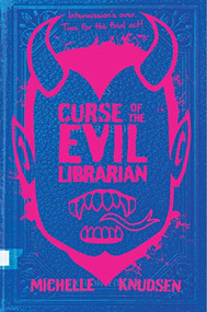 Curse of the Evil Librarian by Michelle Knudsen, 9780763694272