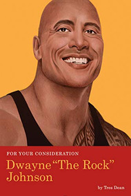 "For Your Consideration: Dwayne ""The Rock"" Johnson by Tres Dean, 9781683691495"