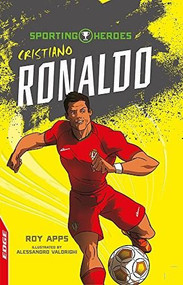 EDGE: Sporting Heroes: Cristiano Ronaldo by Roy Apps, Alessandro Valdrighi, 9781445153216