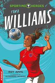 EDGE: Sporting Heroes: Fara Williams by Roy Apps, Alessandro Valdrighi, 9781445153292