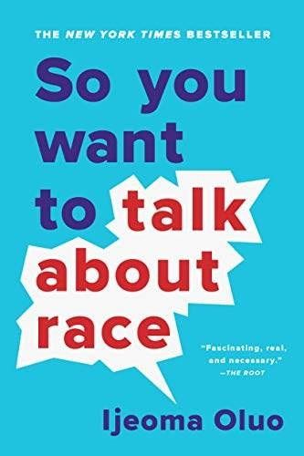 So You Want to Talk About Race - 9781580058827 by Ijeoma Oluo, 9781580058827