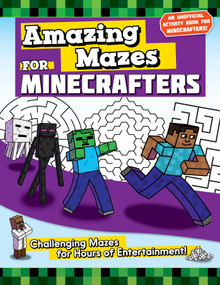 Amazing Mazes for Minecrafters (Challenging Mazes for Hours of Entertainment!) by Jen Funk Weber, 9781510747234