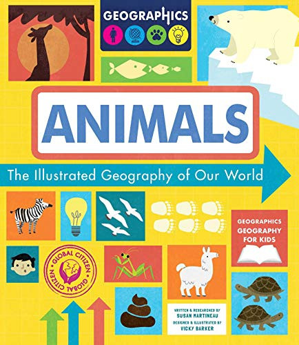 Animals (The Illustrated Geography of Our World) by Susan Martineau, Vicky Barker, 9781631584909