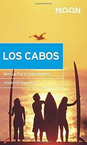 Moon Los Cabos (With La Paz & Todos Santos) by Jennifer Kramer, 9781640491052
