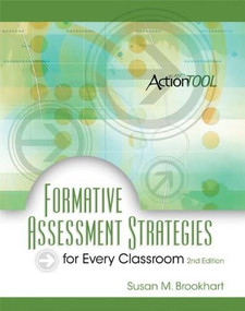 Formative Assessment Strategies for Every Classroom, 2nd Edition (An ASCD Action Tool) by Susan M. Brookhart, 9781416610830