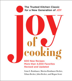 Joy of Cooking (2019 Edition Fully Revised and Updated) by Irma S. Rombauer, Marion Rombauer Becker, Ethan Becker, John Becker, Megan Scott, 9781501169717