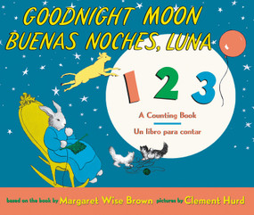 Goodnight Moon 123/Buenas noches, Luna 123 Board Book (Bilingual Spanish-English) by Margaret Wise Brown, Clement Hurd, 9780062971241