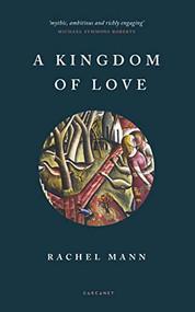 A Kingdom of Love by Rachel Mann, 9781784108571