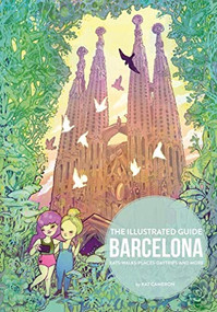 Barcelona (The Illustrated Guide) by Kat Cameron, 9788416500789