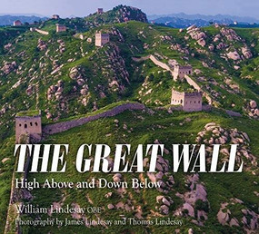 The Great Wall (High Above and Down Below) by James Lindesay, Thomas Lindesay, William Lindesay, 9789622178878