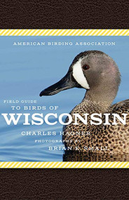 American Birding Association Field Guide to Birds of Wisconsin by Charles Hagner, Brian Small, 9781935622697