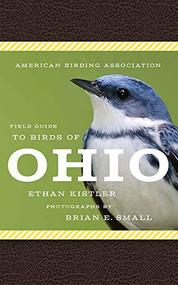 American Birding Association Field Guide to Birds of Ohio by Ethan Kistler, Brian Small, 9781935622703