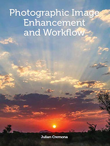 Photographic Image Enhancement and Workflow by Julian Cremona, 9781785005619