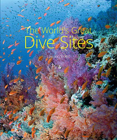 The World's Great Dive Sites by Lawson Wood, 9781912081080