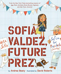 Sofia Valdez, Future Prez by Andrea Beaty, David Roberts, 9781419737046