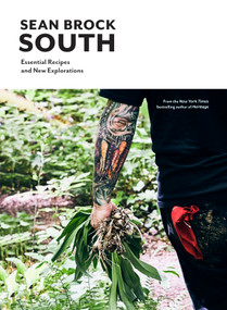 South (Essential Recipes and New Explorations) by Sean Brock, 9781579657161