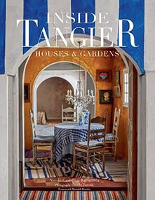 Inside Tangier (Houses & Gardens) by Nicoló Castellini Baldissera, Guido Taroni, Hamish Bowles, 9780865653702