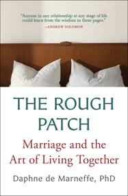 The Rough Patch (Marriage and the Art of Living Together) - 9781501118937 by Daphne de Marneffe, 9781501118937