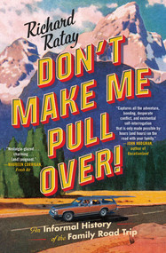 Don't Make Me Pull Over! (An Informal History of the Family Road Trip) - 9781501188756 by Richard Ratay, 9781501188756