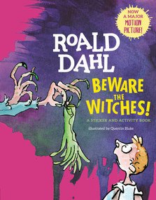 Beware the Witches! (A Sticker and Activity Book) by Roald Dahl, Quentin Blake, 9781101996003
