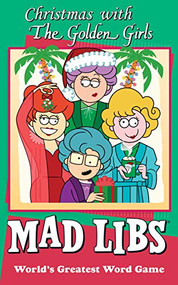 Christmas with The Golden Girls Mad Libs by Karl Jones, 9781524793371