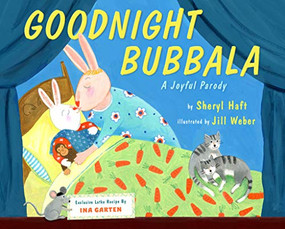 Goodnight Bubbala by Sheryl Haft, Jill Weber, 9780525554776
