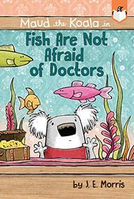 Fish Are Not Afraid of Doctors - 9780593095966 by J. E. Morris, J. E. Morris, 9780593095966