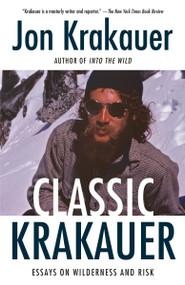 Classic Krakauer (Essays on Wilderness and Risk) by Jon Krakauer, 9781984897695
