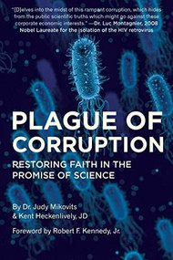 Plague of Corruption (Restoring Faith in the Promise of Science) by Judy Mikovits, Kent Heckenlively, Robert Jr. F. Kennedy, 9781510752245