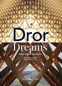 Dror Dreams (Design Without Boundaries) by Dror Benshetrit, Aric Chen, 9781580935210