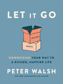 Let It Go (Downsizing Your Way to a Richer, Happier Life) - 9780593135891 by Peter Walsh, 9780593135891