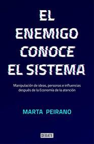 El enemigo conoce el sistema / The Enemy Knows the System by Marta Peirano, 9788417636395