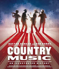 Country Music (An Illustrated History) by Dayton Duncan, Ken Burns, 9780525520542