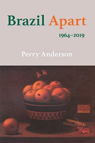 Brazil Apart (1964-2019) by Perry Anderson, 9781788737944