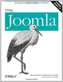 Using Joomla (Building Powerful and Efficient Web Sites) by Ron Severdia, Kenneth Crowder, 9780596804947