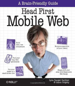 Head First Mobile Web by Lyza Danger Gardner, Jason Grigsby, 9781449302665