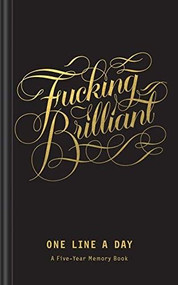 Fucking Brilliant One Line a Day ((5 Year Daily Journal, Every Day Memory Journal)) (Miniature Edition) by Calligraphuck, 9781452180915