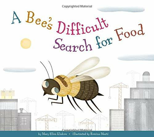 A Bee's Difficult Search for Food by Mary Ellen Klukow, Albert Pinilla, 9781681524894