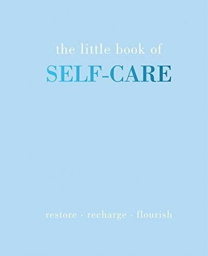 The Little Book of Self-Care (Restore   Recharge   Flourish) (Miniature Edition) by Joanna Gray, 9781787135178