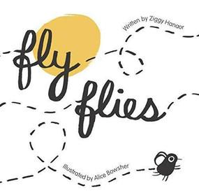 Fly Flies by Alice Bowsher, Ziggy Hanaor, 9781908714619