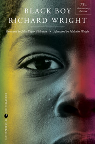 Black Boy [Seventy-fifth Anniversary Edition] by Richard Wright, John Edgar Wideman, Malcolm Wright, 9780062964137