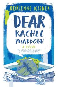 Dear Rachel Maddow (A Novel) - 9781250308832 by Adrienne Kisner, 9781250308832