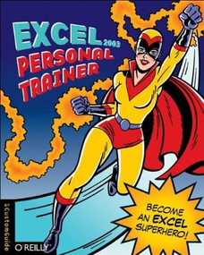 Excel 2003 Personal Trainer (Become an Excel Superhero) by Inc. CustomGuide, 9780596008536