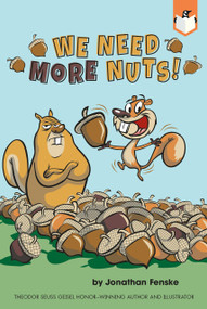 We Need More Nuts! - 9780593095997 by Jonathan Fenske, Jonathan Fenske, 9780593095997