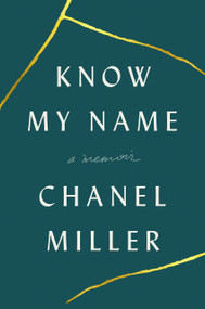Know My Name (A Memoir) - 9780735223707 by Chanel Miller, 9780735223707