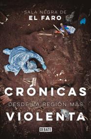 Crónicas desde la región más violenta / Chronicles from the Most Violent Region by Sala Negra Del Faro, 9786073177726