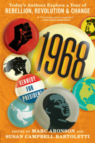 1968: Today's Authors Explore a Year of Rebellion, Revolution, and Change - 9781536208870 by Marc Aronson, Susan Campbell Bartoletti, 9781536208870